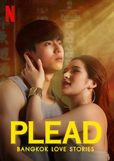 Bangkok Love Stories: Plead