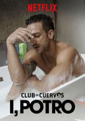 Club de Cuervos Presents: I, Potro