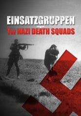 Einsatzgruppen: The Nazi Death Squads