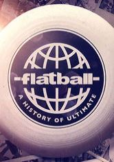 Flatball: A History of Ultimate