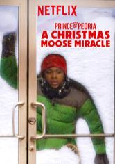 Prince of Peoria: A Christmas Moose Miracle