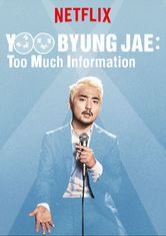 Yoo Byung Jae: Too Much Information